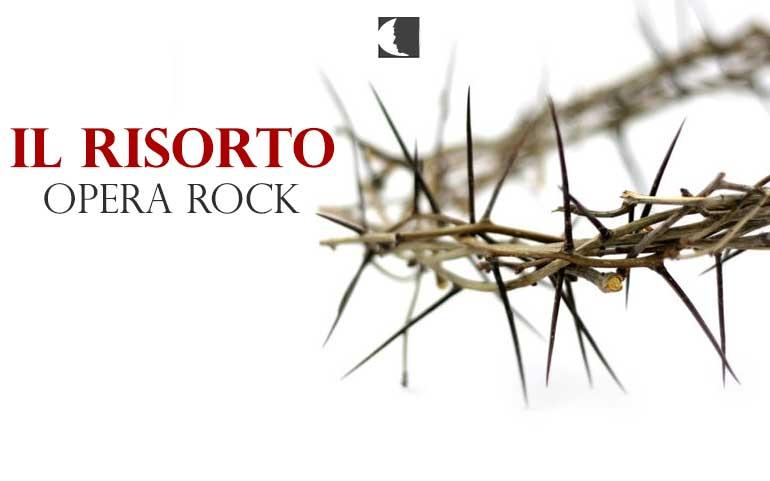 Il Risorto – Opera Rock